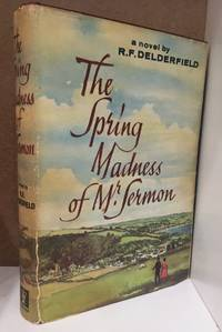 The Spring Madness of Mr. Sermon - First Edition by R.F.Delderfield