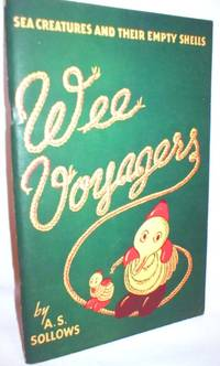 image of Wee Voyagers; Sea Creatures and Their Empty Shells