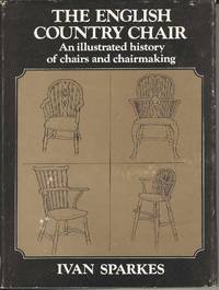 The English Country Chair.  An illustrated history of chairs  and chairmaking
