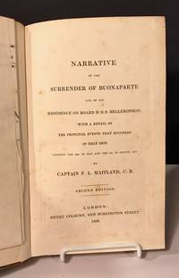 Narrative of the Surrender of Buonaparte and of His Residence on Board HMS Bellerophon; With a Detail of the Principal Events that Occurred in that Ship, [etc.]