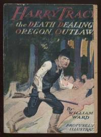 Harry Tracy The Death Dealing Oregon Outlaw