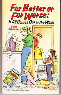 For Better or Worse: It All Comes Out in the Wash by  Lynn Johnston - Paperback - 1st Printing - 1990 - from John Thompson and Biblio.com