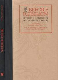 Before Rebellion: Letters & Reports of Jacobo Sedelmayr, S.J.