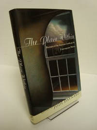 The Place Within: Portraits of the American Landscape by 20 Contemporary Writers