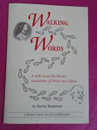 WALKING WORDS A Walk Round the Literary Associations of Bristol and Clifton