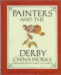 PAINTERS and the DERBY CHINA WORKS.