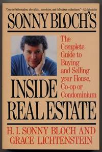 Sonny Bloch's Inside Real Estate The Complete Guide To Buying And  Selling Your House, Co-op...