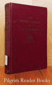 The White Canons of St. Norbert: A History of the Premonstratensian Order  in the British Isles and America.