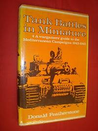 Tank Battles in Miniature 4: A Wargamers' Guide to the Mediterranean Campaigns 1943-1945