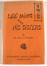 Lee Ming and His Sisters by  Edla C Matson - First Edition - 1929 - from Resource Books, LLC (SKU: 027435)