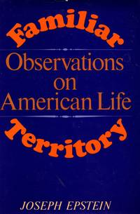 Familiar Territory: Observations on American Life