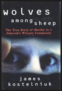 WOLVES AMONG SHEEP - The True Story of Murder in a Jehovah's Witness Community