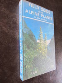Field Guide to the Alpine Plants of New Zealand