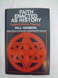 Faith Enacted as History: Essays in Biblical Theology