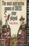 image of The Most Instructive Games of Chess Ever Played - 62 Masterpieces of Chess Strategy