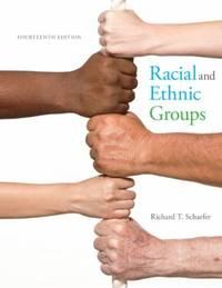 Racial and Ethnic Groups (14th Edition) by Schaefer, Richard T - 2014