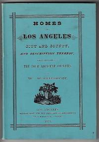 Homes in Los Angeles City and County, And Description Thereof, with Sketches of Four Adjacent Counties