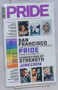 Inside Pride: the official guide to San Francisco LGBT Pride 2018 Generations of Strength