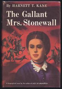 The Gallant Mrs. Stonewall: A Novel Based On The Lives Of General And Mrs. Stonewall Jackson