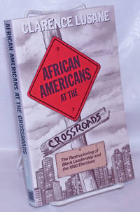 image of African Americans at the Crossroads: the restructuring of black leadership and the 1992 elections