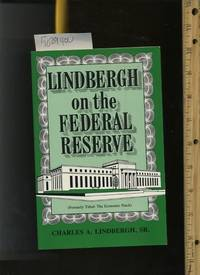 Lindbergh on the Federal Reserve : Formerly Titled the Economic Pinch : 1989 Edition
