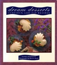 Dream Desserts: Luscious Low-Fat Recipes