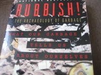 Rubbish! : the Archaeology of Garbage