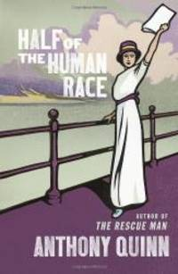 Half of the Human Race by Anthony Quinn - 2011-03-01