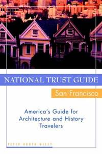 National Trust Guide/San Francisco : America's Guide for Architecture and History Travelers