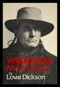 WILDERNESS MAN: The Strange Story of Grey Owl