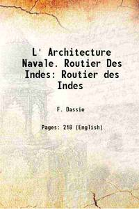 L' Architecture Navale. Routier Des Indes Routier des Indes 1950 [Hardcover] by F. Dassie - Hardcover - 2013 - from Gyan Books (SKU: 1111002003044)