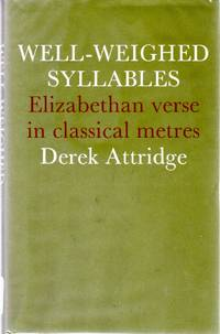 image of Well-Weighed Syllables: Elizabethan Verse in Classical Metres