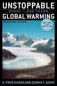 Unstoppable Global Warming: Every 1,500 Years, Updated and Expanded Edition
