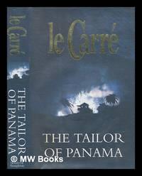 The tailor of Panama / John Le Carré