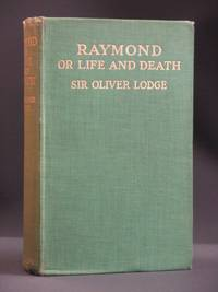 Raymond or Life and Death: With Example of the Evidence for Survival of Memory and Affection After Death