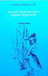 Genetic Engineering in Higher Organisms (Studies in Biology)