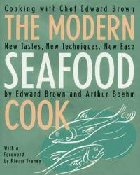 image of The Modern Seafood Cook: New Tastes, New Techniques, New Ease