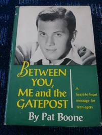 Between You, Me and the Gatepost ( A heart-to-heart message for teen-agers)