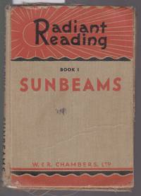 Radiant Reading Book 1 [one] : Sunbeams