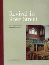 image of Revival in Rose Street: Charlotte Baptist Chapel, Edinburgh, 1808-2008
