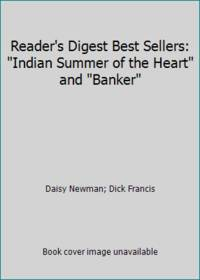 Reader's Digest Best Sellers:  Indian Summer of the Heart and Banker by Daisy Newman; Dick Francis - Hardcover - 1983 - from ThriftBooks (SKU: GB00107CMLMI5N01)