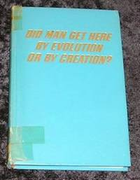 Did Man Get Here By Evolution or By Creation