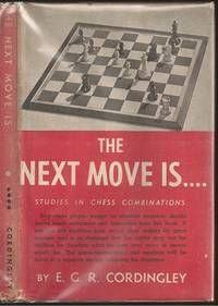The Next Move is . . .: Studies in Chess Combinations