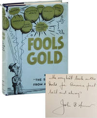 Fools Gold. An Exposé of Un-American Activities and Political Action in the United States since 1860