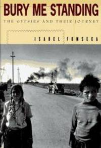 Bury Me Standing: The Gypsies and Their Journey by  Isabel Fonseca - Paperback - 1996-10-29 - from Brockett Designs (SKU: SKU0028437)