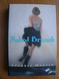 Naked Brunch by  Sparkle Hayter - First edition first printing - 2002 - from Scene of the Crime Books, IOBA (SKU: biblio8342)