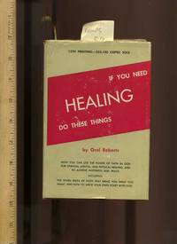 image of If You Need Healing, Do These Things : Revised Edition [religious readings, Self-help reference guide, personal growth & empowerment, wellness/well being techniques, methods, explained]
