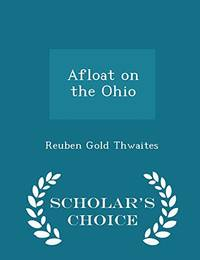 Afloat on the Ohio   Scholar's Choice Edition