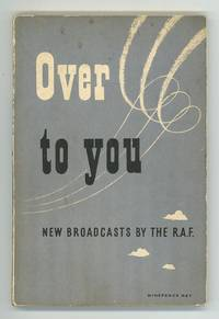 Over to You: New Broadcasts by the R.A.F.