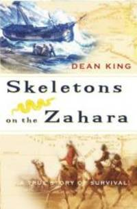 Skeletons on the Zahara by Dean King - Hardcover - 2004-06-07 - from Books Express and Biblio.co.uk